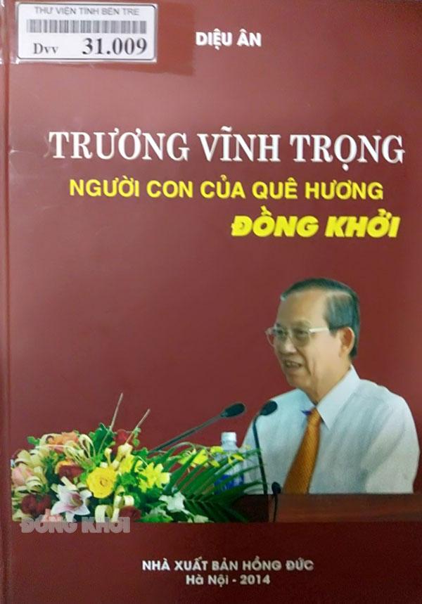 """Bìa sách """"Trương Vĩnh Trọng - Người con của quê hương Đồng Khởi""""."""