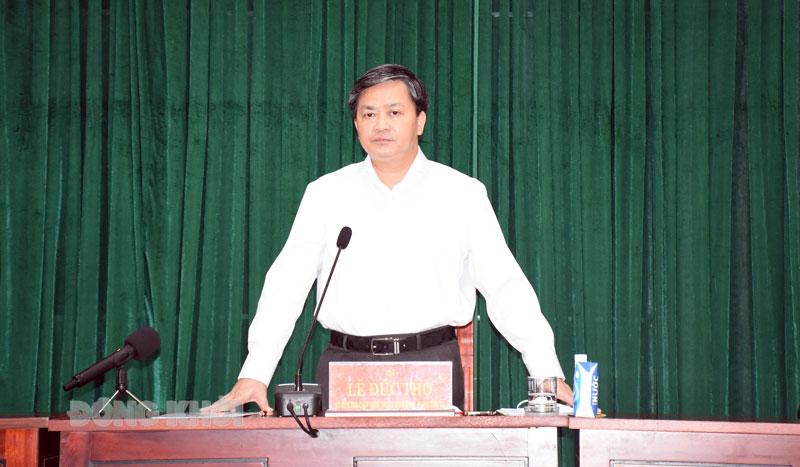 Ủy viên Trung ương Đảng - Bí thư Tỉnh ủy Lê Đức Thọ chỉ đạo tại hội nghị.