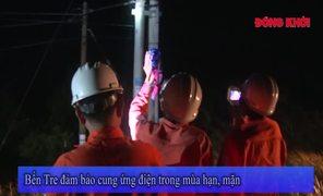 Bến Tre đảm bảo cung ứng điện trong mùa hạn mặn