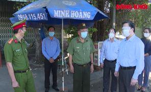 Bí thư Tỉnh ủy Lê Đức Thọ kiểm tra công tác phòng dịch Covid-19 tại Bình Đại