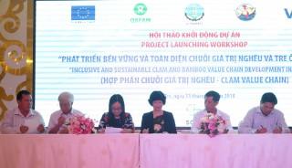 """Hội thảo khởi động dự án """"Phát triển toàn diện và bền vững chuỗi giá trị nghêu và tre ở Việt Nam"""""""