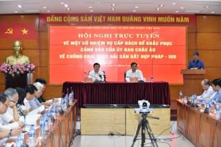 """Phó thủ tướng chủ trì Hội nghị tìm giải pháp gỡ """"thẻ vàng"""" cho thuỷ sản Việt Nam"""