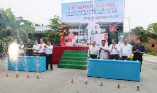 Khởi công xây dựng Nhà máy xử lý rác tại huyện Mỏ Cày Bắc