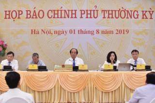 Nội dung họp báo Chính phủ thường kỳ tháng 7-2019