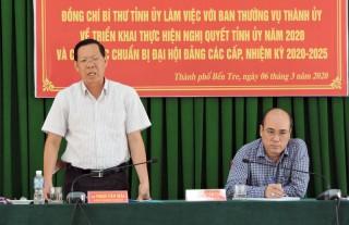 Bí thư Tỉnh ủy làm việc với Thành ủy Bến Tre về công tác chuẩn bị đại hội Đảng bộ các cấp