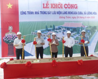 Khởi công xây dựng nhà trưng bày lưu niệm Làng Moncada - Cuba xã Lương Hòa