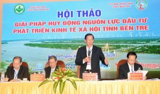 Bến Tre Hội thảo huy động nguồn lực đầu tư phát triển kinh tế - xã hội