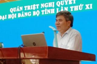 Hội nghị quán triệt Nghị quyết Đại hội Đảng bộ tỉnh lần thứ XI, nhiệm kỳ 2020 - 2025