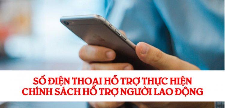 Số điện thoại hỗ trợ thực hiện chính sách hỗ trợ người lao động